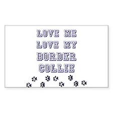 Love Me Love My Border Collie Sticker (Rectangular