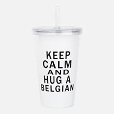 Keep Calm And Belgian Acrylic Double-wall Tumbler