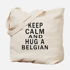 Keep Calm And Belgian Designs Tote Bag