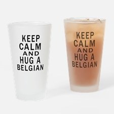 Keep Calm And Belgian Designs Drinking Glass