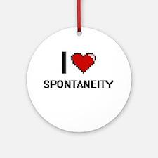 I love Spontaneity Digital Design Round Ornament