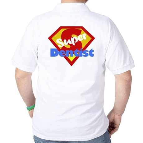 Super Dentist DDS Golf Shirt