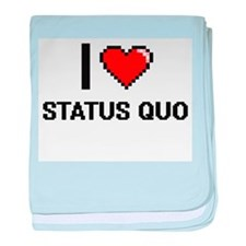I love Status Quo Digital Design baby blanket