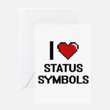 I love Status Symbols Digital Desig Greeting Cards