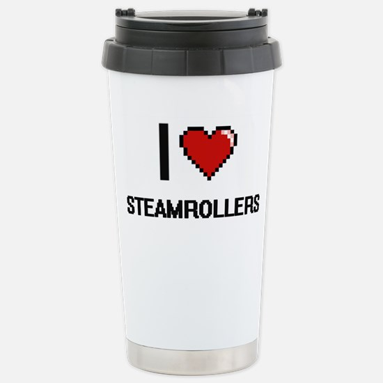 I love Steamrollers Dig Stainless Steel Travel Mug