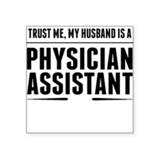My Husband Is A Physician Assistant Sticker