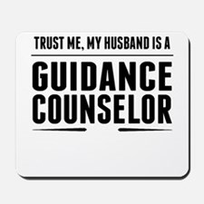 My Husband Is A Guidance Counselor Mousepad