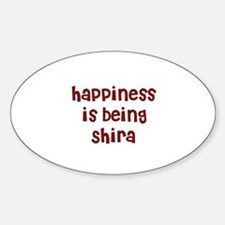 happiness is being Shira Oval Decal