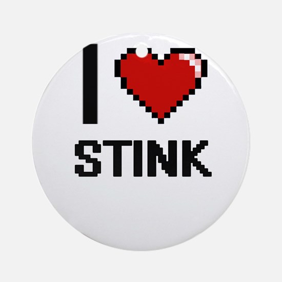 I love Stink Digital Design Round Ornament