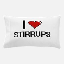 I love Stirrups Digital Design Pillow Case
