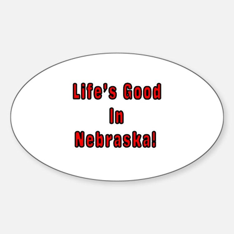 LIFE'S GOOD IN NEBRASKA Oval Decal