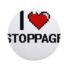I love Stoppage Digital Design Round Ornament