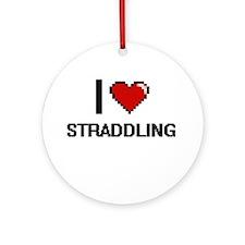 I love Straddling Digital Design Round Ornament