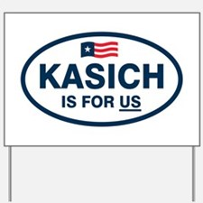 Kasich Is For US Yard Sign
