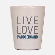 Live Love Paddleboard Shot Glass