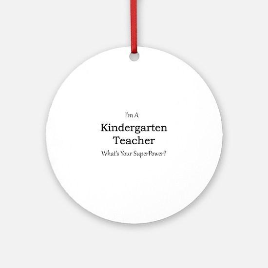 Kindergarten Teacher Round Ornament