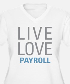 Live Love Payroll Plus Size T-Shirt