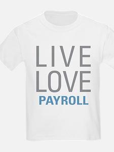 Live Love Payroll T-Shirt