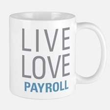 Live Love Payroll Mugs
