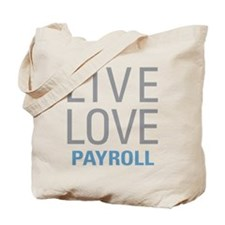 Live Love Payroll Tote Bag