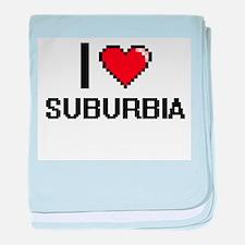 I love Suburbia Digital Design baby blanket