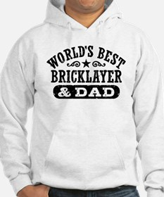World's Best Bricklayer and Dad Hoodie