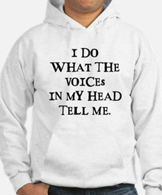 I do what the voices... Hoodie