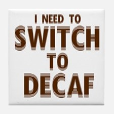 Switch to Decaf Tile Coaster