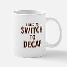 Switch to Decaf Mug