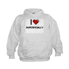 I love Superficially Digital Design Hoodie