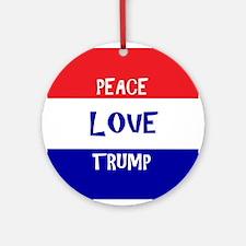Peace Love Trump Round Ornament