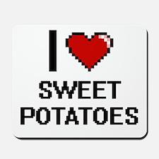 I love Sweet Potatoes Digital Design Mousepad