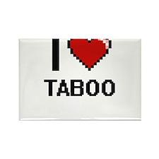 I love Taboo Digital Design Magnets