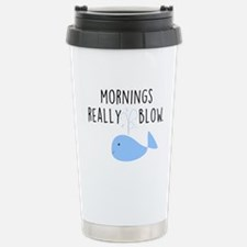 Mornings Blow Travel Mug