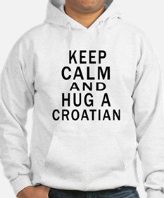 Keep Calm And Croatian Designs Hoodie Sweatshirt