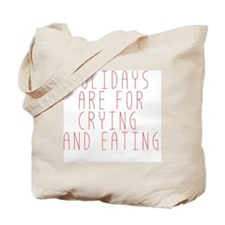 Holidays are for Crying Tote Bag