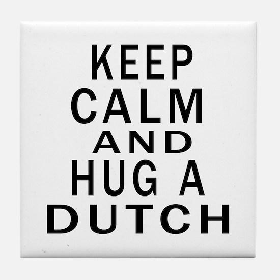 Keep Calm And Dutch Designs Tile Coaster