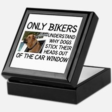 ONLY BIKERS UNDERSTAND WHY DOGS STICK Keepsake Box
