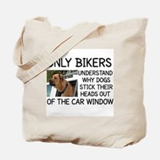 ONLY BIKERS UNDERSTAND WHY DOGS STICK THE Tote Bag