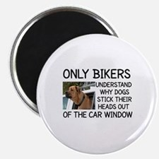 ONLY BIKERS UNDERSTAND WHY DOGS STICK THEIR Magnet