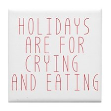 Holidays are for Crying Tile Coaster