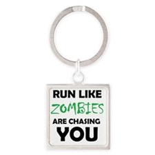Run Like Zombies are Chasing You Keychains
