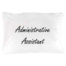 Administrative Assistant Artistic Job Pillow Case