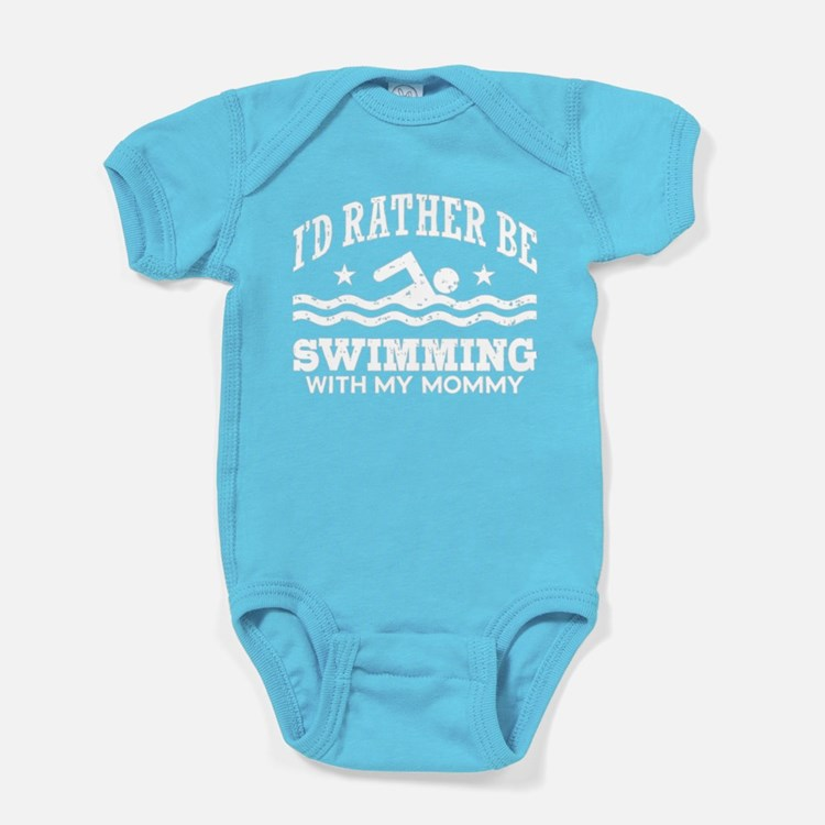 I'd Rather Be Swimming With My Mommy Baby Bodysuit