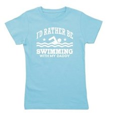 I'd Rather Be Swimming With My Daddy Girl's Tee