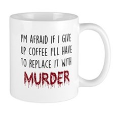 Coffee or Murder Mugs