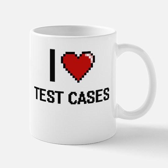 I love Test Cases Digital Design Mugs