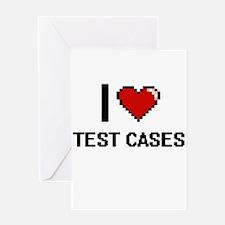 I love Test Cases Digital Design Greeting Cards