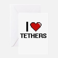 I love Tethers Digital Design Greeting Cards