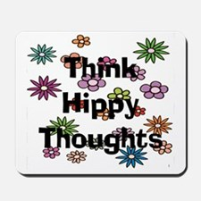 Think Hippy Thoughts Mousepad